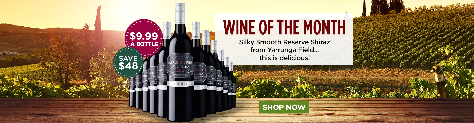 WINE OF THE MONTH - Only $9.99 a bottle!